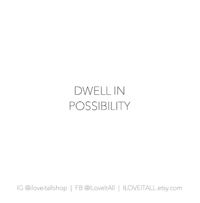 #possibilities #The Sunday Quote #good words #inspirational #positivity #mindset #self care #quote #quotes #peace #dwell in possibility