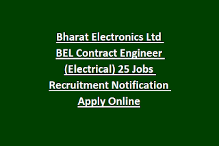 Bharat Electronics Ltd BEL Contract Engineer (Electrical) 25 Jobs Recruitment Notification Apply Online