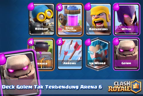 strategi deck golem terkuat clash royale arena 6
