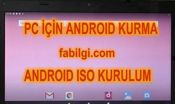 Bilgisayara Android iso işletim Sistemi Kurma Kolay Yöntem 2021