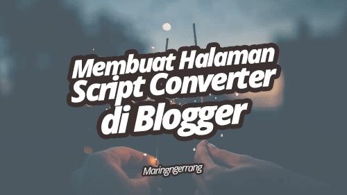 Membuat Halaman Script Converter di Blogger