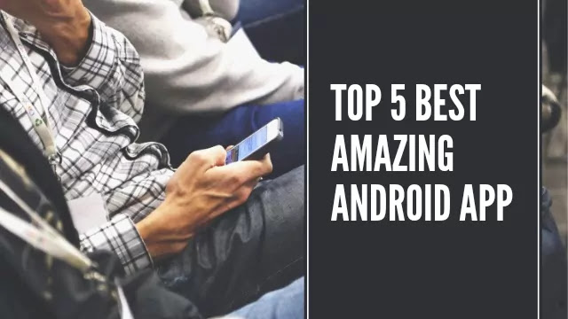 Top 5 Best Android Apps 2021 | Best Amazing Apps