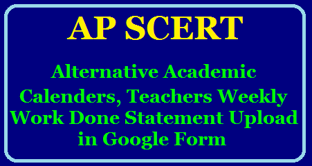 AP SCERT Alternative Academic Calenders, Teachers Weekly Work Done Statement Upload in Google Form/2020/07/ap-scert-alternative-academic-calendars-teachers-weekly-work-done-statement-upload-google-form.html