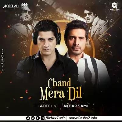 Chand Mera Dil (Remix) - DJ Aqeel X DJ Akbar Sami