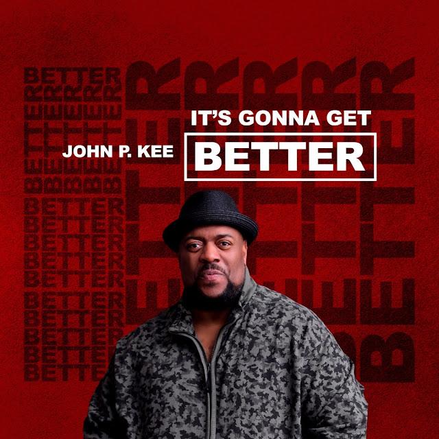 Audio: John P. Kee – It's Gonna Get Better