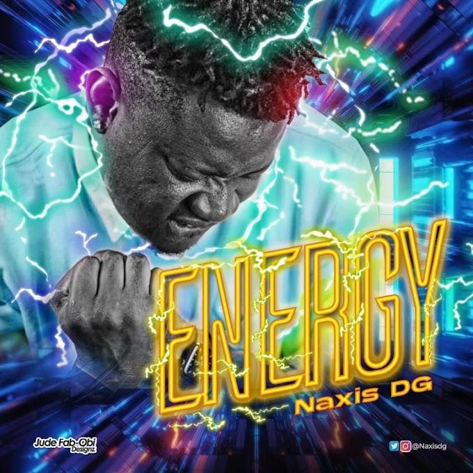 DOWNLOAD MP3: NaXis DG – Energy