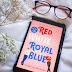 [LIVRO] Red, White & Royal Blue (Vermelho, branco e sangue azul), Casey McQuiston