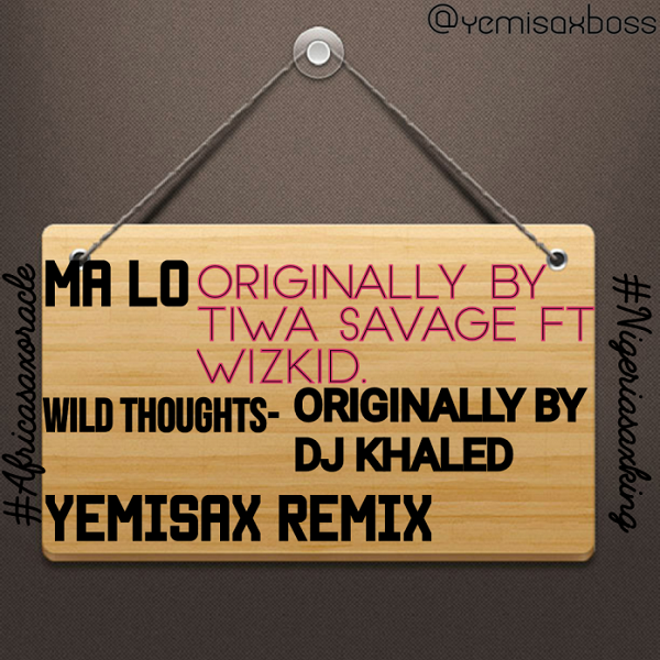 DOWNLOAD MP3: Yemi Sax - Wild Thoughts (Yemisax remix)