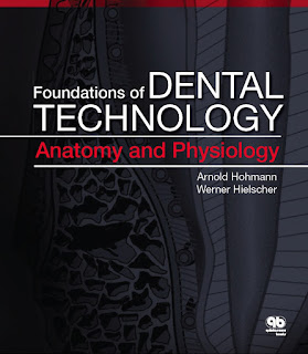 Foundations of Dental Technology Volume 1 Anatomy and Physiology