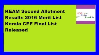 KEAM Second Allotment Results 2016 Merit List Kerala CEE Final List Released