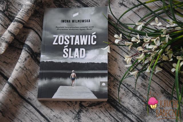 """""""Zostawić ślad"""" Iwona Wilmowska"""