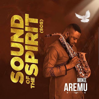 [Album] Sound of the Spirit By Mike Aremu