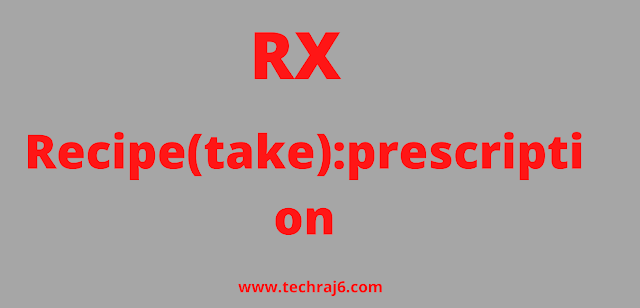 RX full form, What is the full form of RX
