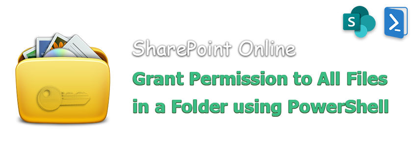 PowerShell to Grant Permission to All Files in a Folder in SharePoint Online