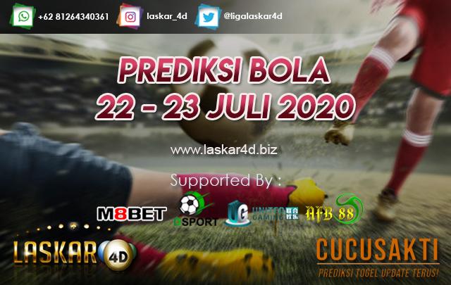 PREDIKSI BOLA JITU TANGGAL 22 - 23 JULI 2020