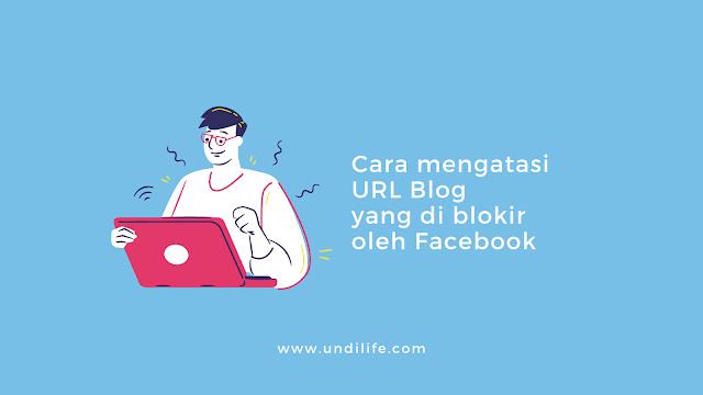 Cara mengatasi URL Blog yang di Blockir oleh Facebook
