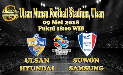 AGEN BOLA ONLINE TERBESAR - PREDIKSI SKOR AFC CHAMPIONSHIP ULSAN HYUNDAI VS SUWON SAMSUNG 09 MEI 2018
