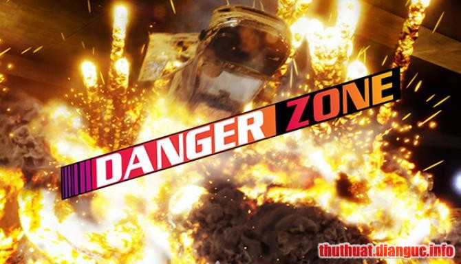 Download Game Danger Zone Full Crack, Game Danger Zone, Game Danger Zone free download, Game Danger Zone full crack, Tải Game Danger Zone miễn phí