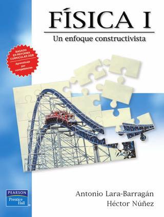 Física I: Un enfoque constructivista – Antonio Lara Barragán Gómez y Héctor Núñez Trejo