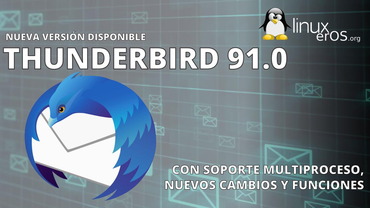 Thunderbird 91.0 disponible con nuevos cambios y funciones