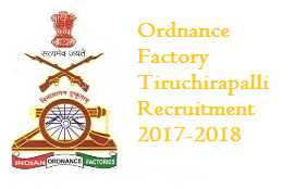 Ordnance Factory Tiruchirapalli Recruitment