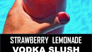 #BEST #DRINK #STRAWBERRY #LEMONADE #VODKA #SLUSH