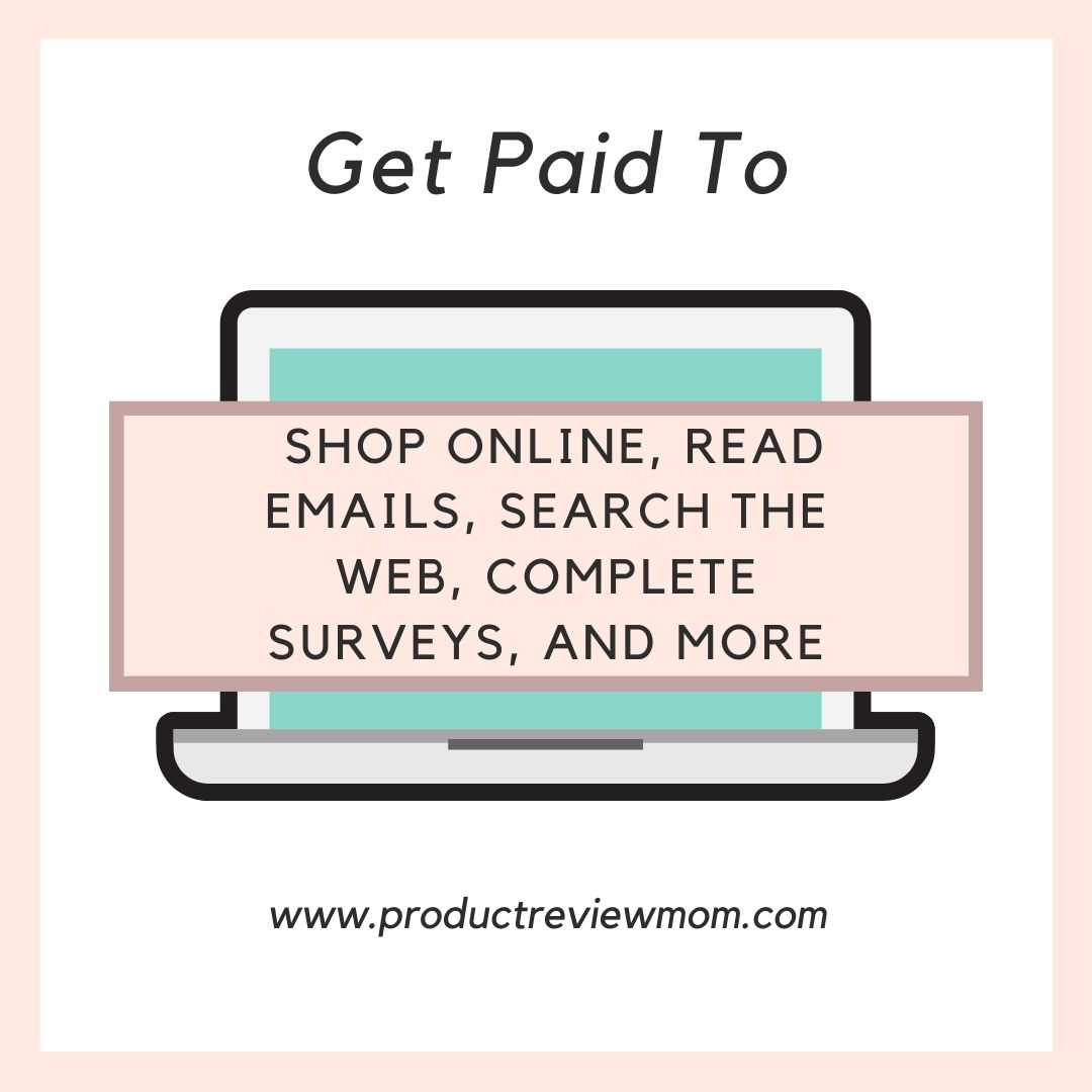 Get Paid to Shop Online, Read Emails, Search the Web, Complete Surveys, and More