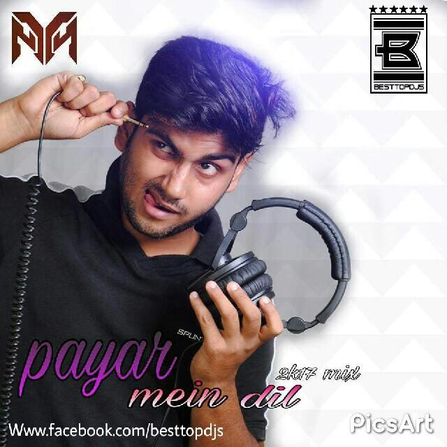 Payar Mein Dil Pey – DJ NYN (2k17 Remix)