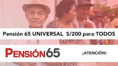 Pension 65 UNIVERSAL de 200 soles para todos en reforma del Sistema de Pensiones