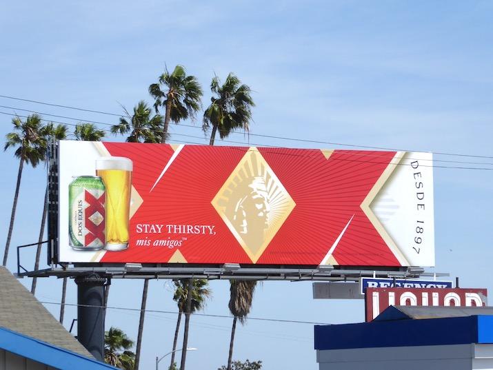 Dos Equis XX Stay Thirsty mis amigos billboard