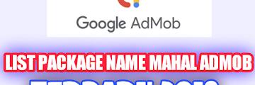 Kumpulan Package Name Admob Iklan Mahal BPK CPC Tinggi Terbaru 2019