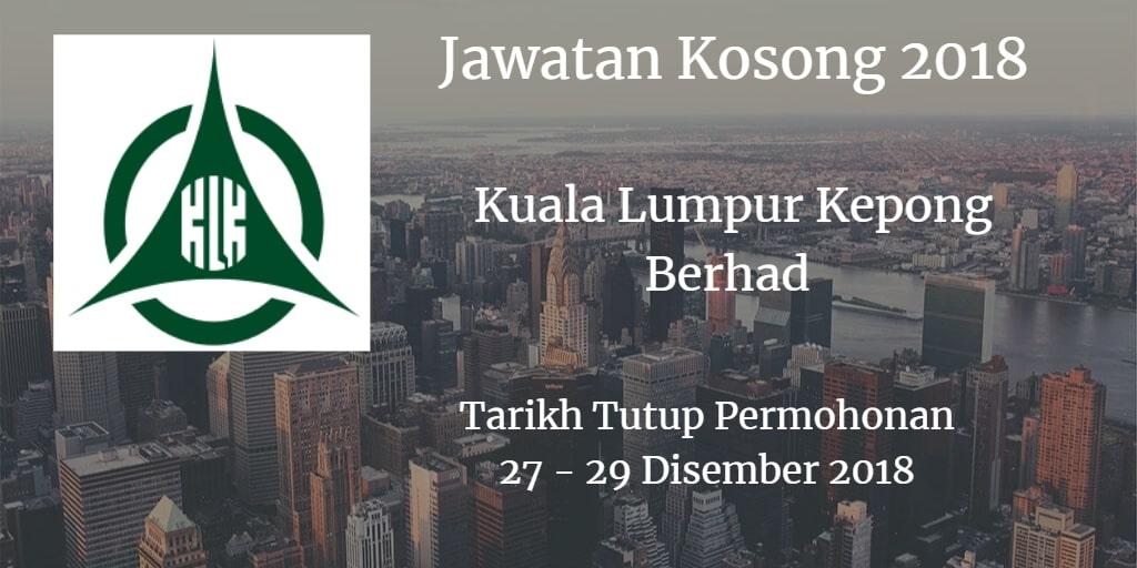 Jawatan Kosong Kuala Lumpur Kepong Berhad 27 - 29 Disember 2018
