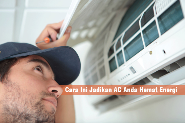 Cara Ini Jadikan AC Anda Hemat Energi