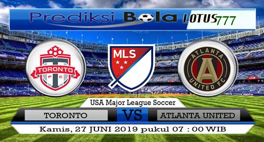 PREDIKSI TORONTO VS ATLANTA UNITED 27 JUNI 2019