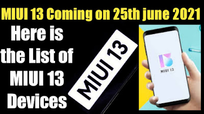 MIUI 13 Coming on 25th june This Year, Here is the List of MIUI 13 Devices