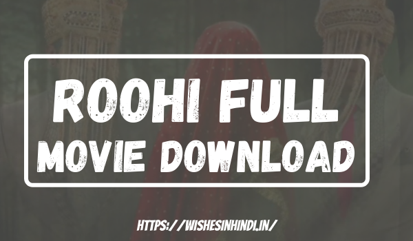 Roohi Full Movie Download FilmyzillaRoohi Full Movie Download