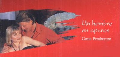Gwen Pemberton - Un Hombre En Apuros