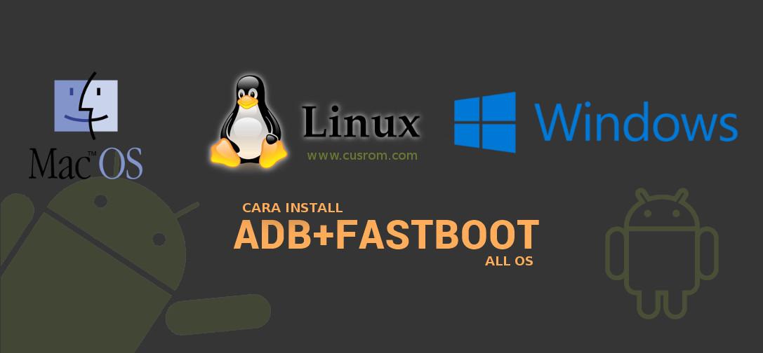 Install ADB + FASTBOOT (Windows, Linux, MAC OS)
