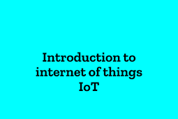 Introduction to internet of things - IoT