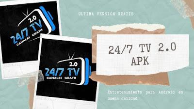 24/7 TV APK Canales Latinoamericanos en Vivo  en Calidad HD
