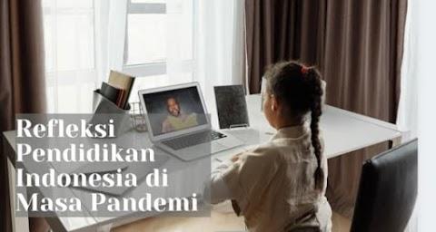 Refleksi Pendidikan Indonesia di Masa Pandemi