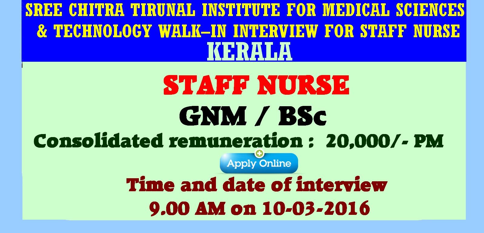 nurses job vacancy sree chitra tirunal institute for medical sree chitra tirunal institute for medical sciences technology walk in interview for staff nurse