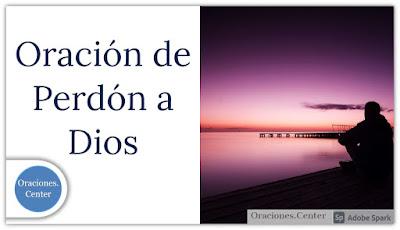 Oración de Perdón a Dios