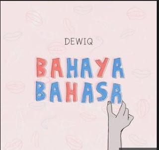 Lirik Lagu Dewiq Ft Wayan Jos - Bahaya Bahasa