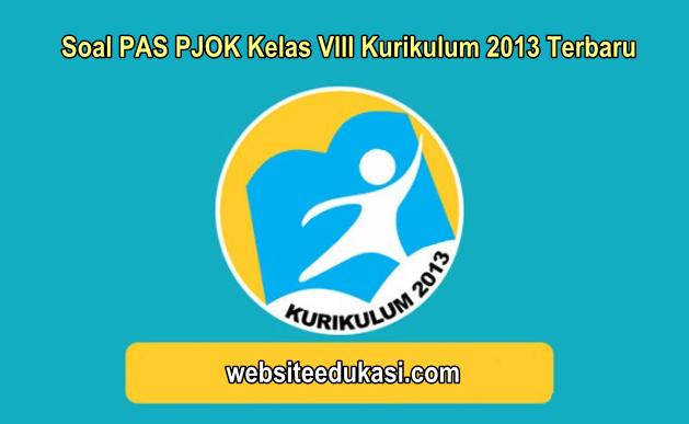 Soal PAS PJOK Kelas 8 Kurikulum 2013 Tahun 2019/2020