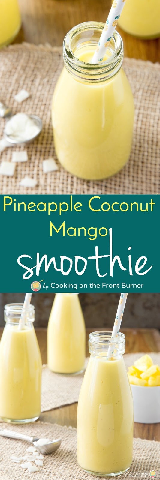 Pineapple Coconut Mango Smoothie | Cooking on the Front Burner