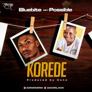 DOWNLOAD MP3: Bluebite ft. Possible - Korede