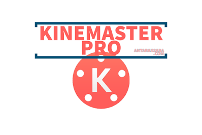 Download Kinemaster Mod Pro Tanpa Watermark