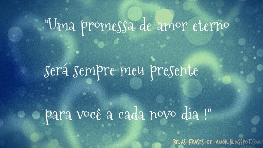 Belas Frases De Amor Uma Promessa De Amor Eterno Será Sempre Meu