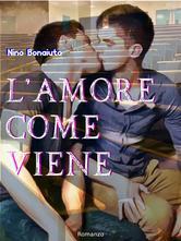 """ebook romanzo gay """"L'amore come viene"""""""
